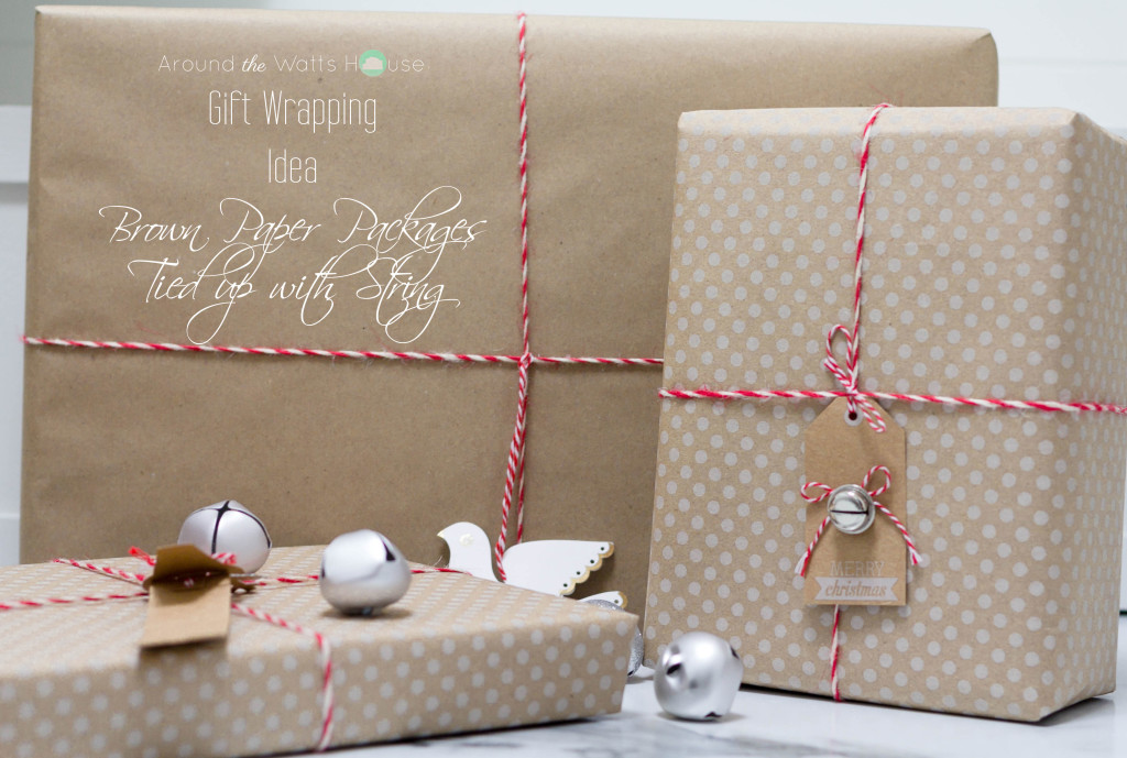 Gift Wrapping Idea-Brown Paper Packages tied up with String