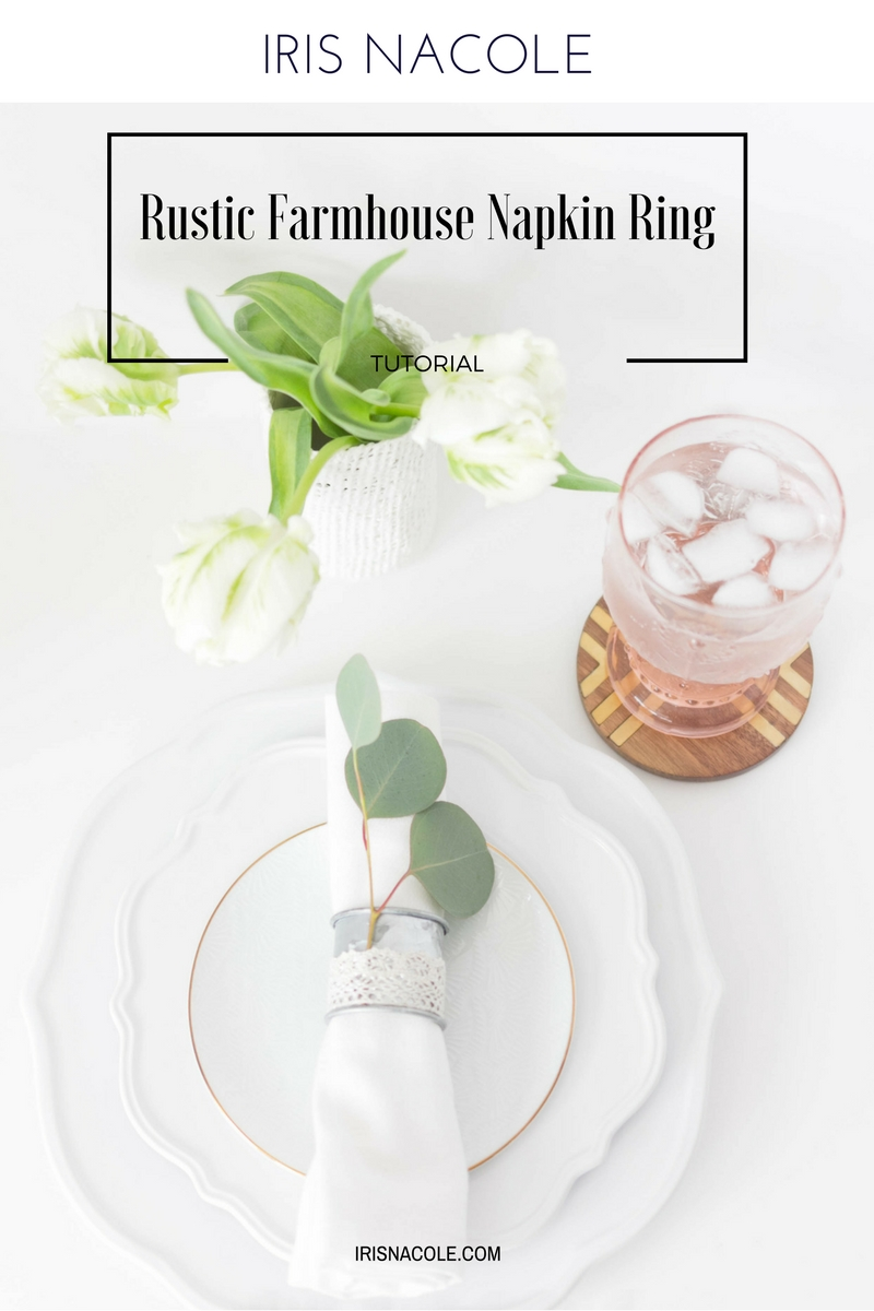 Rustic Farmhouse Napkin Ring Tutorial Iris Nacole
